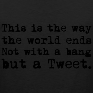 This Is the Way the World Ends T-Shirts - Men's Premium Tank