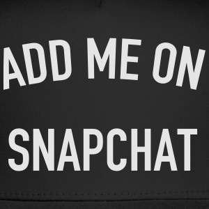 Add me on snapchat Long Sleeve Shirts - Trucker Cap