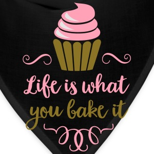 life is what you bake it T-Shirts - Bandana