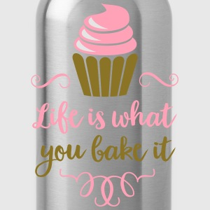 life is what you bake it T-Shirts - Water Bottle