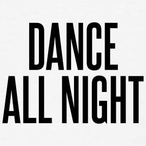 Dance all night Other - Men's T-Shirt