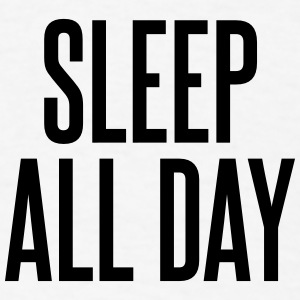 Sleep all day Other - Men's T-Shirt