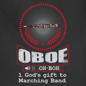 Oboe  God's God's gift to Marching Band T-Shirt T-Shirts - Adjustable Apron