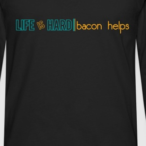 Bacon - Life is hard, bacon helps - Men's Premium Long Sleeve T-Shirt