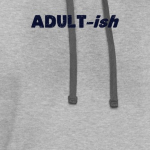 Adultish Adult-ish Adult T-Shirts - Contrast Hoodie