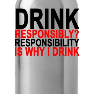 drink_responsibly_ - Water Bottle