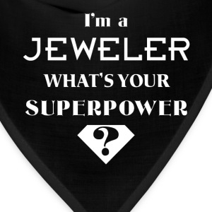 Jewelry making - I'm a Jeweler. What's your superp - Bandana