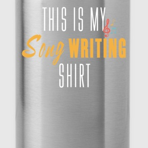Song Writing - This is my song Writing shirt - Water Bottle