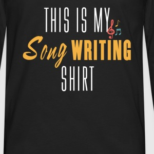 Song Writing - This is my song Writing shirt - Men's Premium Long Sleeve T-Shirt