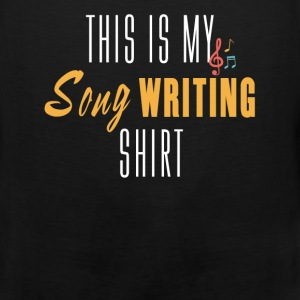 Song Writing - This is my song Writing shirt - Men's Premium Tank