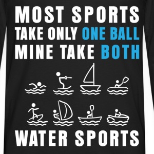 Water sports - Most sports take only one ball Mine - Men's Premium Long Sleeve T-Shirt