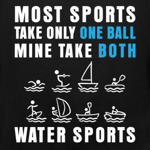 Water sports - Most sports take only one ball Mine - Men's Premium Tank