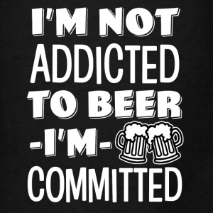 I'm not addicted to beer, I'm Committed funny  - Men's T-Shirt