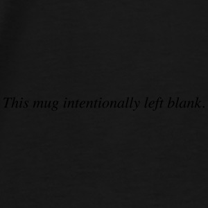 mug intentionally blank Mugs & Drinkware - Men's Premium T-Shirt
