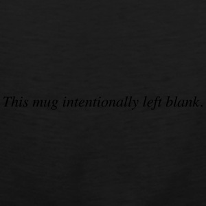 mug intentionally blank Mugs & Drinkware - Men's Premium Tank