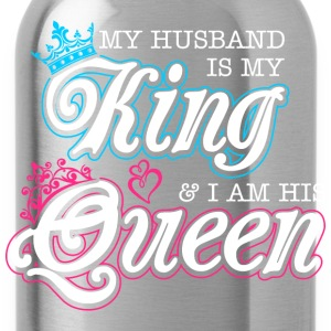 My Husband Is My King And Im His Queen T-Shirts - Water Bottle
