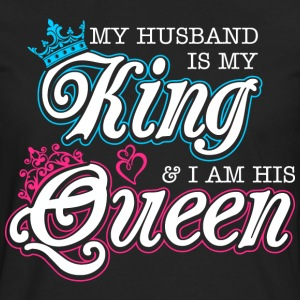 My Husband Is My King And Im His Queen T-Shirts - Men's Premium Long Sleeve T-Shirt