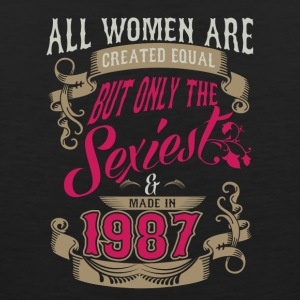 Women Created Equal Only Sexiest Are Made In 1987 - Men's Premium Tank