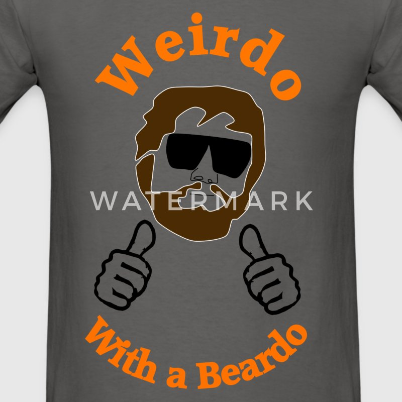 Weirdo with a Beardo - Men's T-Shirt