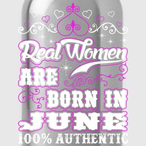 Real Women Are Born In June T-Shirts - Water Bottle