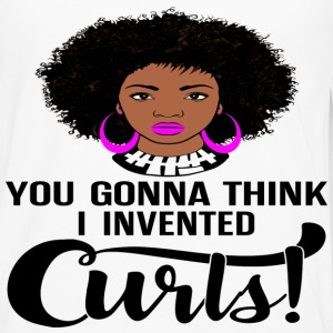 You Gonna Think I Invented Curls - Men's Premium Long Sleeve T-Shirt
