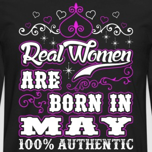 Real Women Are Born In May T-Shirts - Men's Premium Long Sleeve T-Shirt