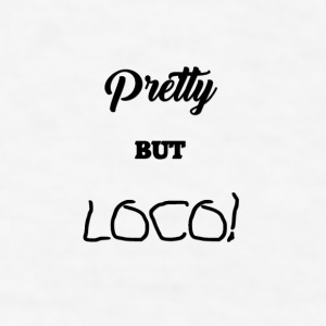 PRETTY BUT LOCO Mugs & Drinkware - Men's T-Shirt