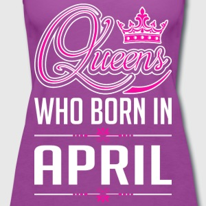 Queens Who Born In April T-Shirts - Women's Premium Tank Top