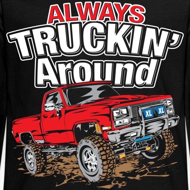 Alway's Truckin Around