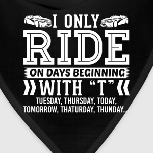 I Only Ride Drift Car On Days Beginning with T T-S T-Shirts - Bandana