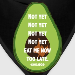 Not yet Too late Avocados T-Shirts - Bandana