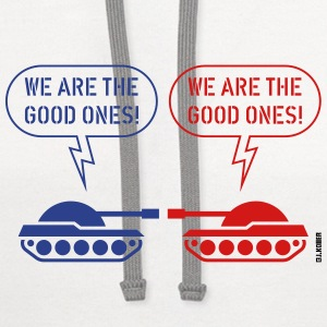 We are the good ones! (Tanks / War / Caricature) Other - Contrast Hoodie