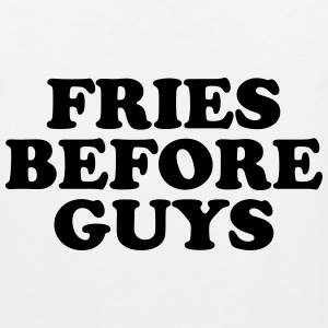 Fries before guys T-Shirts - Men's Premium Tank