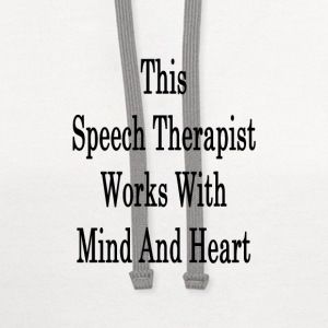 this_speech_therapist_works_with_mind_an T-Shirts - Contrast Hoodie