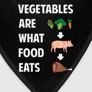 Vegetables Are What Food Eats T-Shirts - Bandana
