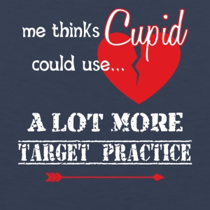 ...Cupid Could Use A Lot More Target Practice - Men's Premium Tank