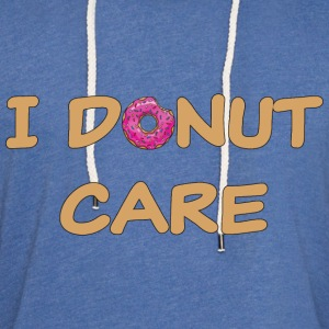 I donut care T-Shirts - Unisex Lightweight Terry Hoodie