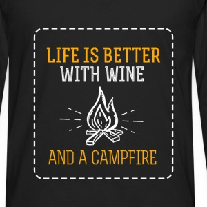 Camping - Life is better with wine and a campfire - Men's Premium Long Sleeve T-Shirt