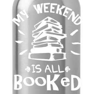 My Weekend Is Booked Shirt - Water Bottle