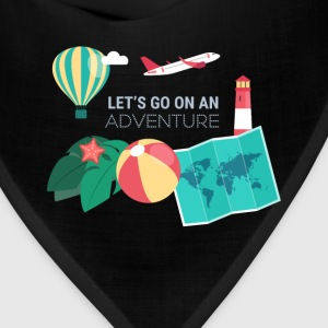Travel - Let's go on an adventure - Bandana