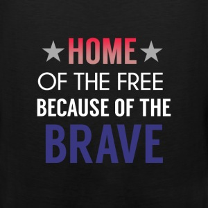 Patriotism - Home of the free because of the brave - Men's Premium Tank