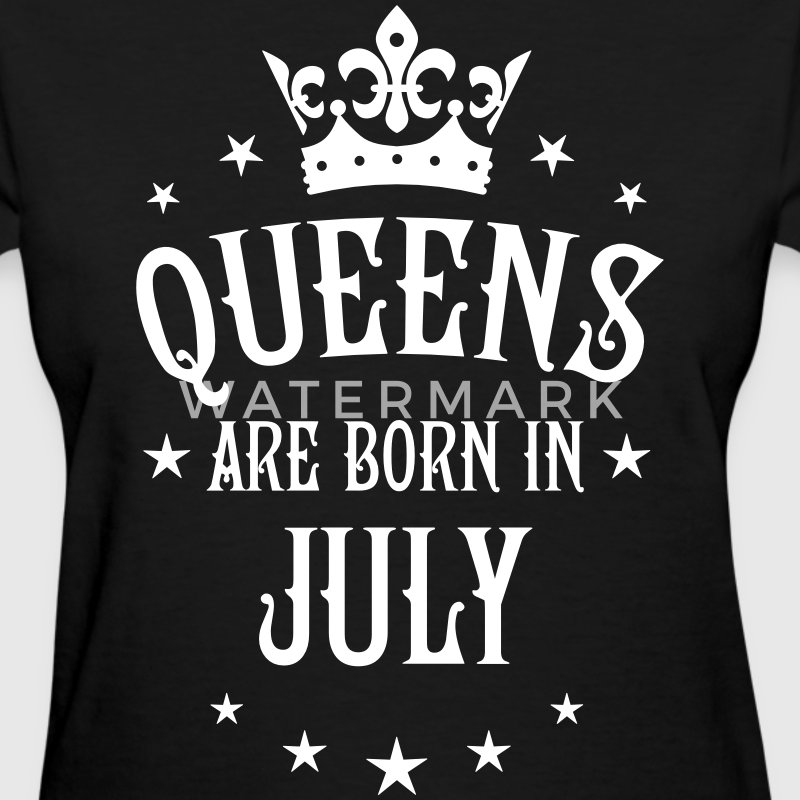 Queens are born in July Crown Stars sexy Woman T-S - Women's T-Shirt