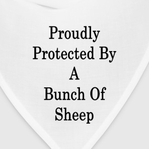 proudly_protected_by_a_bunch_of_sheep_ T-Shirts - Bandana