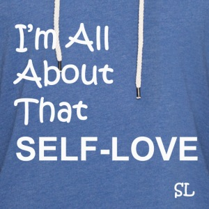 All About That Self-Love T-Shirts - Unisex Lightweight Terry Hoodie