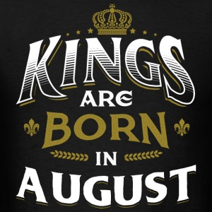 Born Birthday Bday Kings August Long Sleeve Shirts - Men's T-Shirt