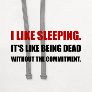 Sleeping Like Dead Commitment - Contrast Hoodie