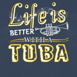 Life Is Better With Tuba Shirts - Men's Premium Long Sleeve T-Shirt