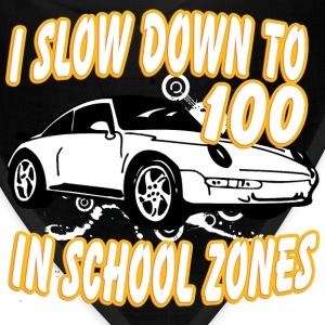 I_slow_down_to_100_in_school_zones_white - Bandana