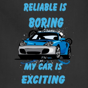 Reliable_is_boring_My_car_is_exciting - Adjustable Apron