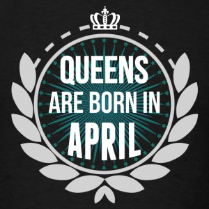 Queens Are Born In April Long Sleeve Shirts - Men's T-Shirt